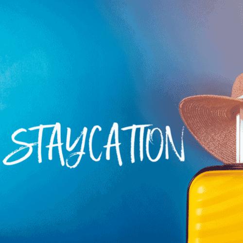 plan a staycation
